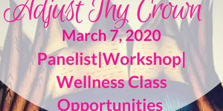 Adjust Thy Crown Panelist, Workshop Facilitator/Wellness Instructor tickets