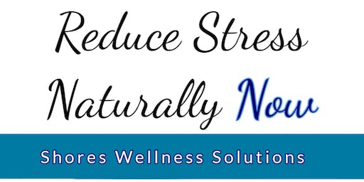 Reduce Stress Naturally Now