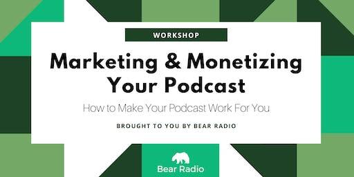 Workshop: Marketing & Monetizing Your Podcast