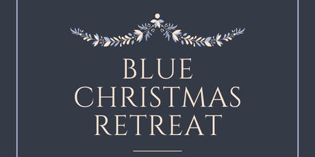 Blue Christmas Retreat 2019 (CANCELLED) tickets