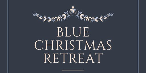 Blue Christmas Retreat 2019 (CANCELLED)