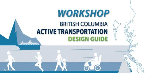BC Active Transportation Design Guide Fall 2019 Training Workshops