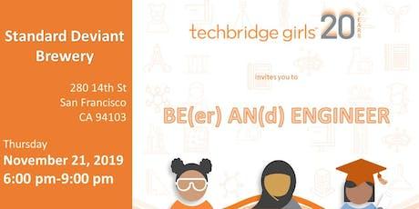 Techbridge Girls' 2nd Annual Be(er) An(d) Engineer! tickets
