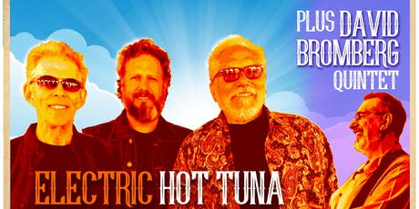 ELECTRIC HOT TUNA + DAVID BROMBERG QUINTET - NIGHT TWO tickets