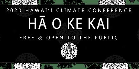HĀ O KE KAI 2020 Hawaiʻi Climate Conference Registration tickets