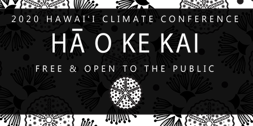 HĀ O KE KAI 2020 Hawaiʻi Climate Conference Registration