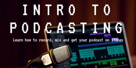Intro to Podcasting tickets