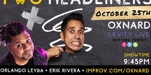 FREE VIP TICKETS - Oxnard Levity Live - 2 Headliner Show - 10/25