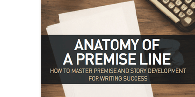 Anatomy of a Premise Line: 3-Week Crash Course Online Event (Feb)
