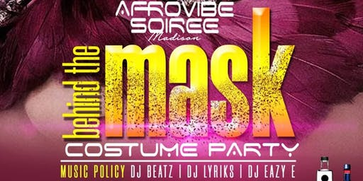 AFROVIBE SOIREE MADISON | BEHIND THE MASK COSTUME PARTY | SAT OCTOBER 26
