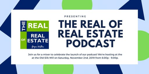 The Real of Real Estate - Podcast Launch Mixer