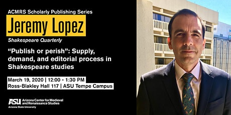 Scholarly Publishing Series: Jeremy Lopez (Shakespeare Quarterly) tickets