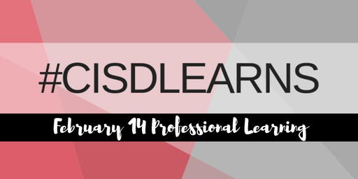 February 14th CISD Professional Learning Day