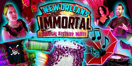 New Orleans Immortal: A Surreal History Party