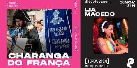 26/11 - TERÇA OPEN | ENSAIO ABERTO CHARANGA DO FRANÇA + DJ LIA MACEDO ingressos