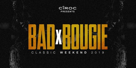 CiROC Presents BADxBOUGIE Classic Weekend 2019 tickets