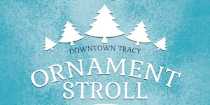 Downtown Tracy Holiday Ornament Stroll - 2019