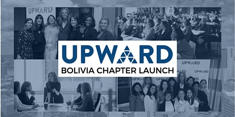 UPWARD Bolivia Chapter Launch entradas