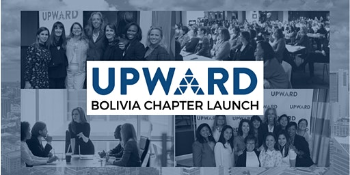 UPWARD Bolivia Chapter Launch