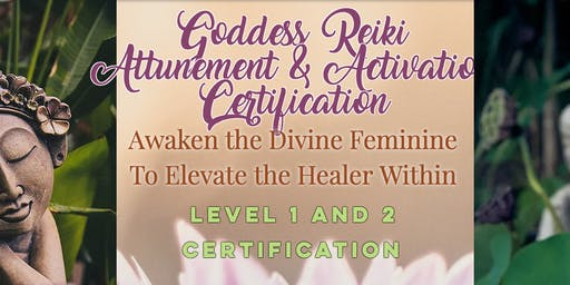 Goddess Reiki Attunement & Activation Certification Level 1 and 2