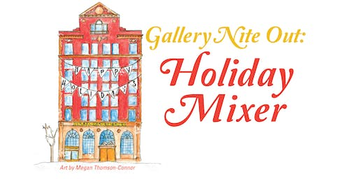 Gallery Nite Out | A Holiday Mixer