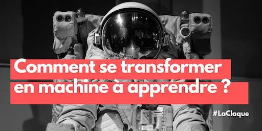 #LaClaqueMontpellier - Comment se transformer en Machine à Apprendre en 7 semaines ?