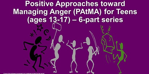 Positive Approaches toward Managing Anger (PAtMA) for Teens (ages 13-17) - 6-part class series
