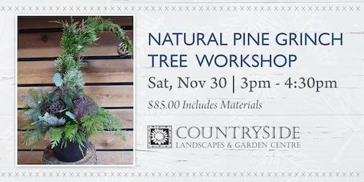 Natural Pine Grinch Tree Workshop