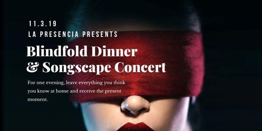 La Presencia presents San Miguel de Allende Blind Fold Dinner