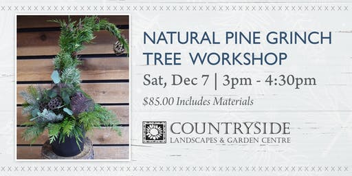 Natural Pine Grinch Tree Workshop