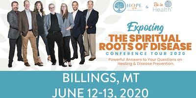 Exposing the Spiritual Roots of Disease Tour- Jun 2020-Billings, MT