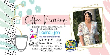 Coffee Morning with FacesByGrace - In Aid of LauraLynn tickets