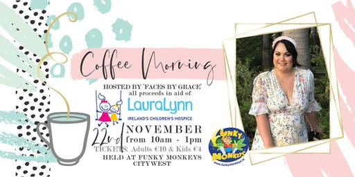 Coffee Morning with FacesByGrace - In Aid of LauraLynn