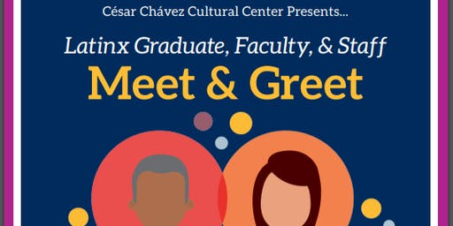 Latinx Graduate Students, Faculty and Staff Meet & Greet