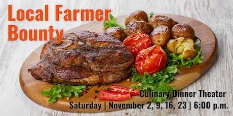 Local Farmer Bounty | Culinary Dinner Theater  tickets