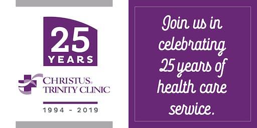 CHRISTUS Trinity Clinic 25th Anniversary Celebration