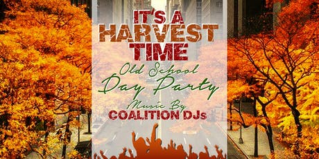 It's a Harvest Time - Old School Day Party tickets