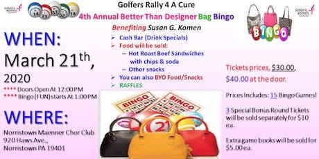 Golfers Rally 4 A Cure  4th Annual Designer Bag Bingo tickets