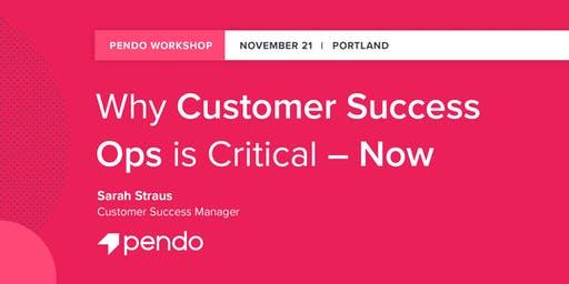Why Customer Success Ops is Critical - Now