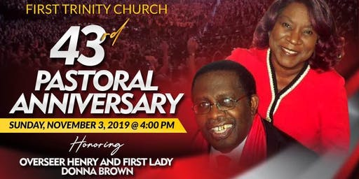 First Trinity Church 43rd Pastoral Anniversary