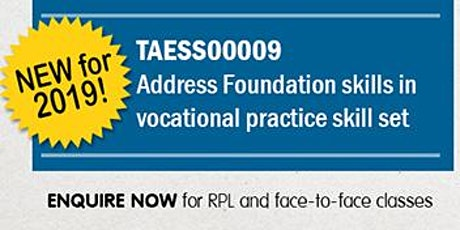 TAESS00009  Address Foundation Skills in Vocational Practice Skill Set tickets