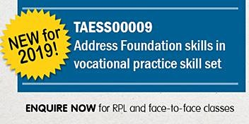 TAESS00009  Address Foundation Skills in Vocational Practice Skill Set