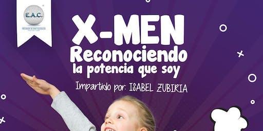 Taller : X MEN  RECONOCIENDO LA POTENCIA QUE SOY