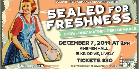Sealed for Freshness Show Only Matinee tickets