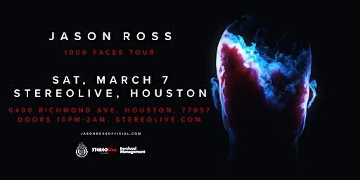 Jason Ross '1000 Faces' Tour - Stereo Live Houston