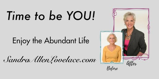Time to be YOU and Enjoy the Abundant Life