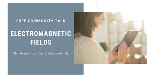 Electromagnetic Fields - Simple steps to protect you and your family