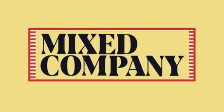 MIXED COMPANY tickets