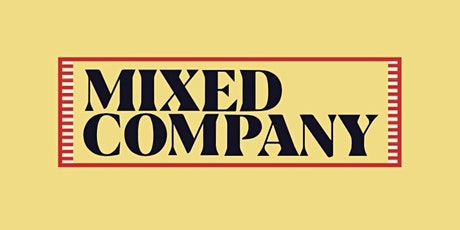 MIXED COMPANY tickets