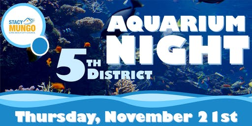5th District Aquarium Night!
